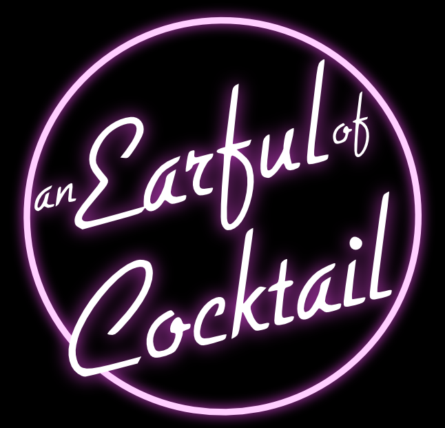 Earful of Cocktail